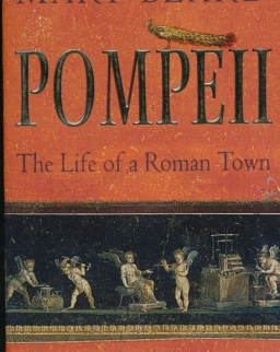 Mary Beard: Pompeii: The Life of a Roman Town