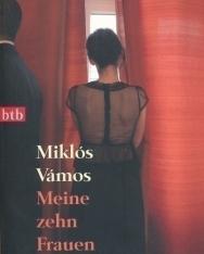 Vámos Miklós: Meine zehn Frauen (Utazások Erotikában - Ki a franc az a Goethe? német nyelven)