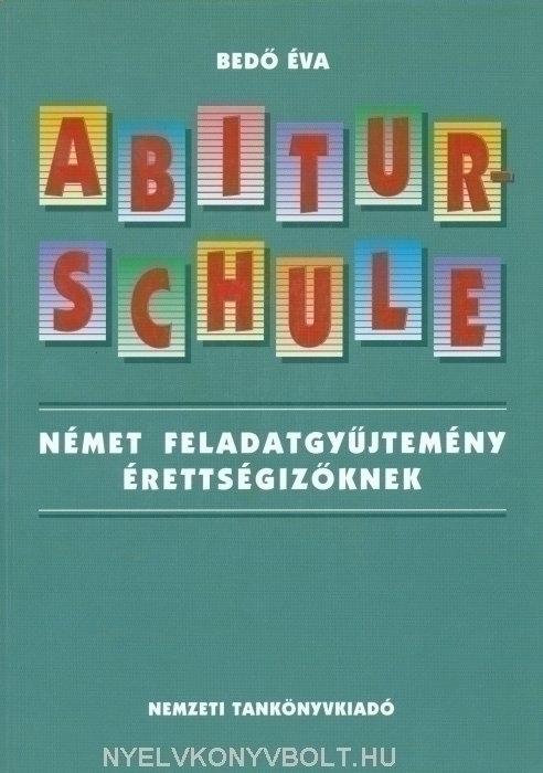 Abiturschule német feladatgyűjtemény érettségizőknek