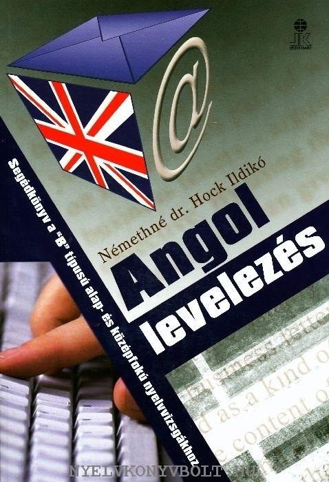 Angol Levelezés - Segédkönyv a