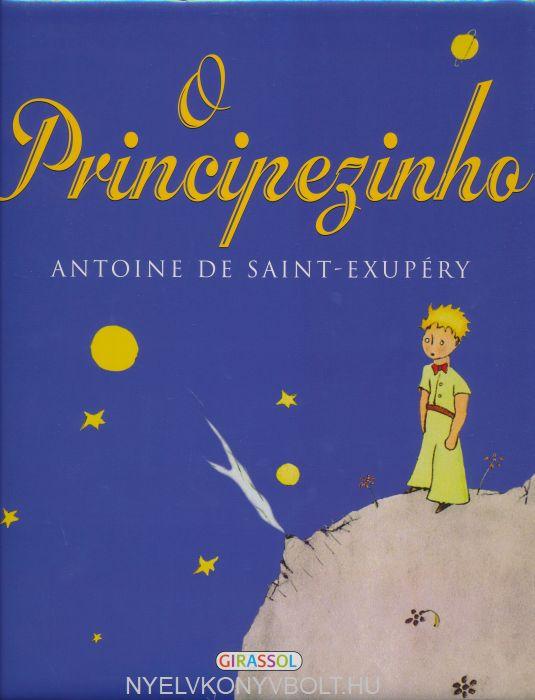 Antoine de Saint-Exupéry: O Principezinho (A kis herceg portugál nyelven)