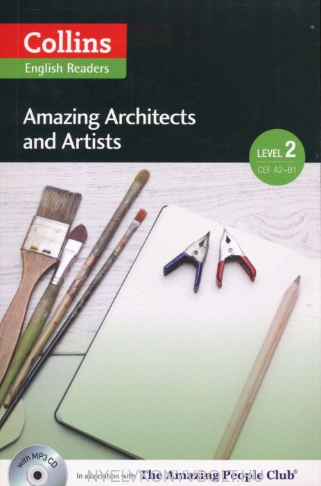 Amazing Architects and Artists with MP3 Audio CD - Collins English Readers - Amazing People Level 2