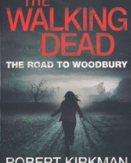 Robert Kirkman: The Walking Dead - The Road to Woodbury