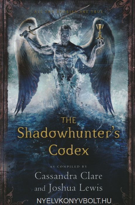 Cassandra Clare and Joshua Lewis: The Shadowhunter's Codex