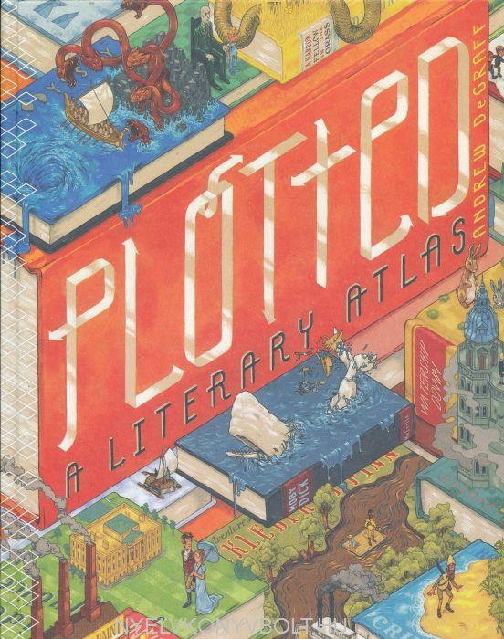 Andrew DeGraff - Plotted - A Literary Atlas