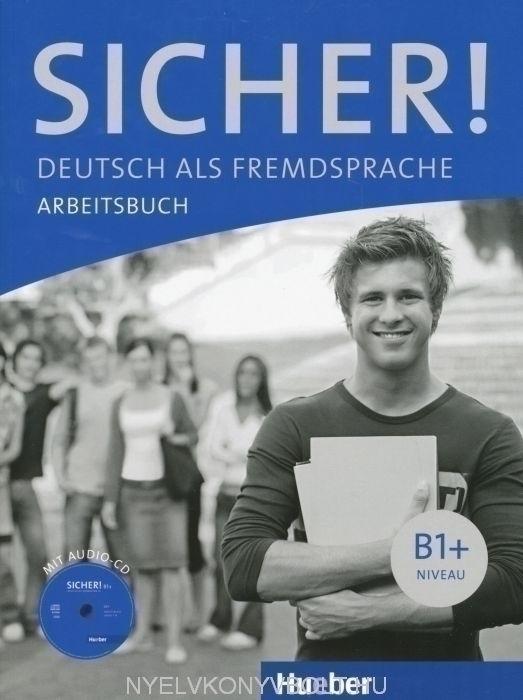 Sicher! B1+ Arbeitsbuch mit Audio-CD