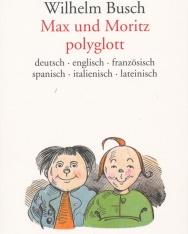 Wilhelm Busch: Max und Moritz polyglott