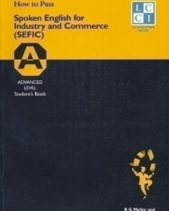 How to Pass Spoken English for Industry and Commerce (SEFIC) Advanced level Student's Book