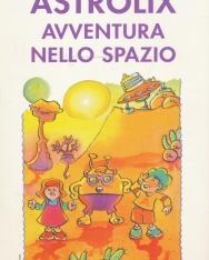 Astrolix Avventura Nello Spazio - La Spiga Livello A1