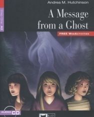 A Message from a Ghost with Audio CD - Black Cat Reading & Training Level A2