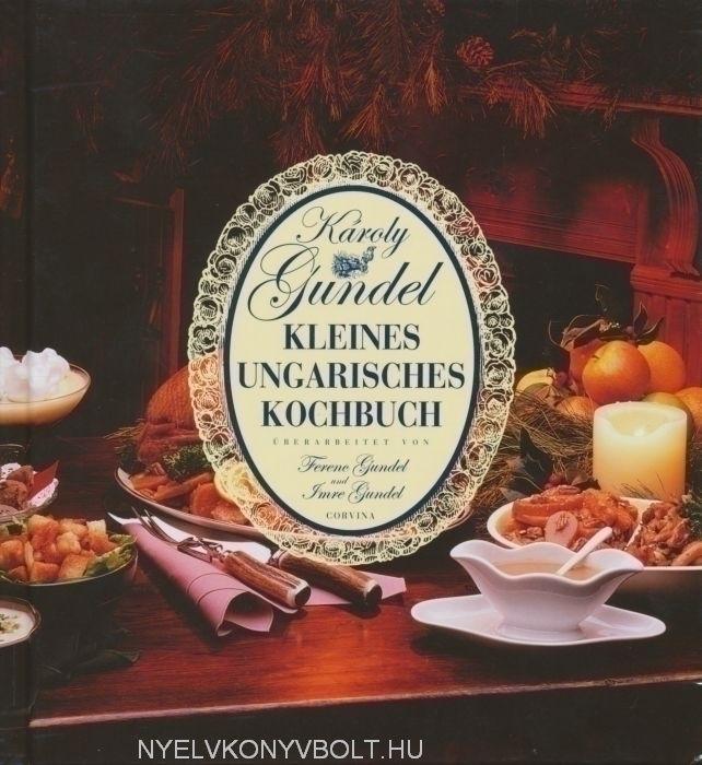 Gundel Károly: Kleines ungarisches Kochbuch