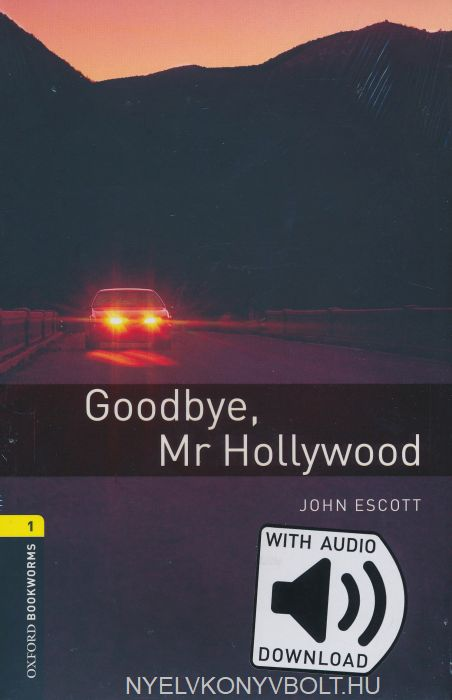 Goodbye Mr Hollywood with Audio Download - Oxford Bookworms Library Level 1