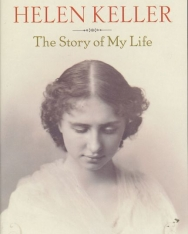 Helen Keller: The Story of My Life - Signet Classics