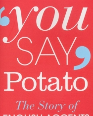 Ben Crystal & David Crystal: You Say Potato - The Story of English Accent