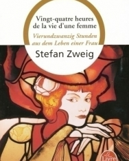 Stefan Zweig: Vingt-quatre heures de la vie d'une femme -Bilingue Francais-Allemand