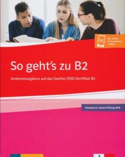 So geht's zu B2 - Vorbereitungskurs auf das Goethe-/Ösd-Zertifikat B2 + Onlineangebot - 2019