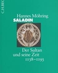 Hannes Möhrig: Saladin: Der Sultan und seine Zeit 1138-1193