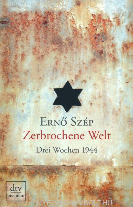 Szép Ernő: Zerbrochene Welt (Emberszag)