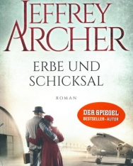 Jeffrey Archer: Erbe und Schicksal - Die Clifton Saga 3