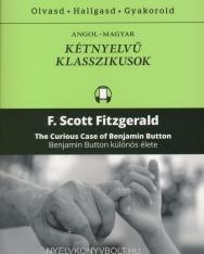 F. Scott Fitzgerald: The Curious Case of Benjamin Button | Benjamin Button különös élete - Angol-magyar kétnyelvű klasszikusok (ingyenesen letölthető MP3 hanganyaggal és e-könyvvel)
