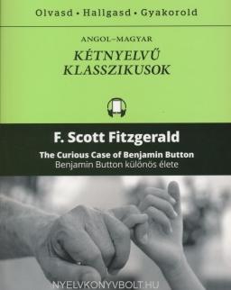 F. Scott Fitzgerald: The Curious Case of Benjamin Button   Benjamin Button különös élete - Angol-magyar kétnyelvű klasszikusok (ingyenesen letölthető MP3 hanganyaggal és e-könyvvel)