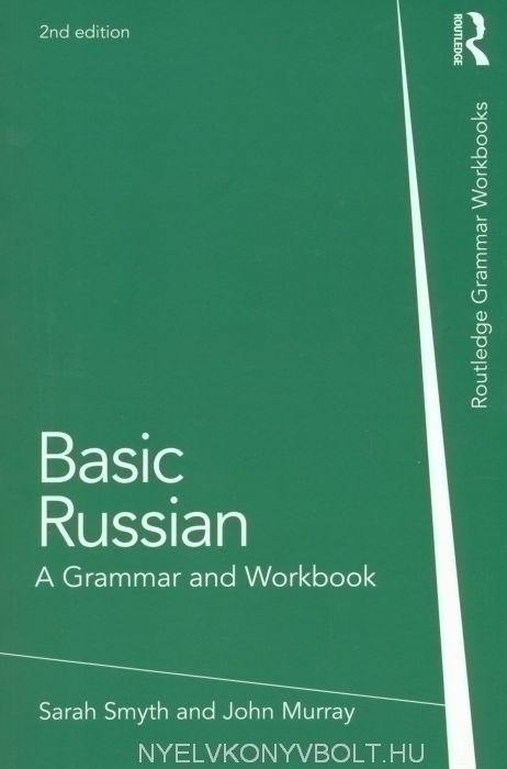 Basic Russian - A Grammar and Workbook