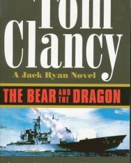 Tom Clancy: The Bear and the Dragon - Jack Ryan/John Clark Universe Volume 11