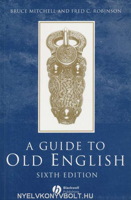 A Guide to Old English, Sixth Edition