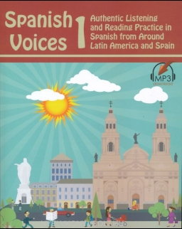 Spanish Voices 1: Authentic Listening and Reading Practice in Spanish from Around Latin America and Spain