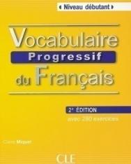 Vocabulaire progressif du français - avec 280 exercices Niveau débutant avec CD audio - 2e Édition