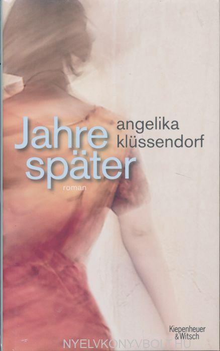 Angelika Klüssendorf: Jahre später