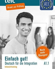 Einfach gut. Deutsch für die Integration A1.1 Intensivtraining
