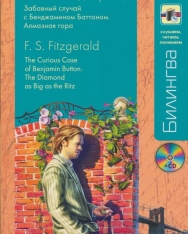 F. S. Fitzgerald: Zabavnyj sluchaj s Bendzhaminom Battonom i Almaznaja gora | The Curious Case of Benjamin Button & The Diamnod as Big as the Ritz + MP3 CD (Bilingva orosz-angol kétnyelvű kiadás)