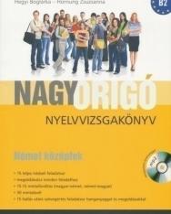 Nagy ORIGÓ Nyelvvizsgakönyv - Német Középfok (B2) MP3 CD melléklettel