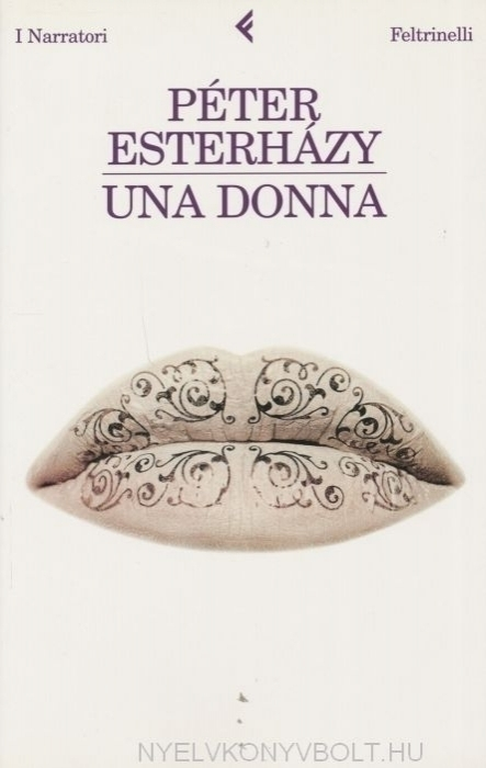 Esterházy Péter: Una Donna (Egy nő olasz nyelven)