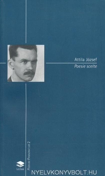 József Attila: Poesie Scelte (Válogatott versek olasz-magyar kétnyelvű kiadás)