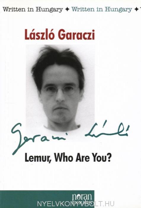 Garaczi László: Lemur, Who Are You?