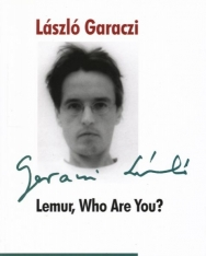 Garaczi László: Lemur, Who Are You?