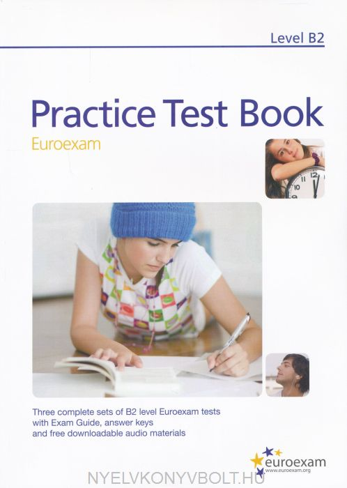 Practice Test Book Euroexam Level B2 - Three complete tests with answer key and free downloadable audio materials