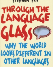 Through the Language Glass - Why the World Looks Different in Other Languages