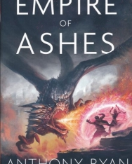 Anthony Ryan: The Empire of Ashes (The Draconis Memoria Book Three)