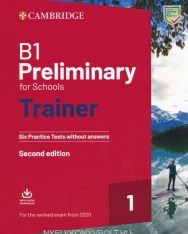 B1 Preliminary for Schools Trainer Second Edition - Six Practice Tests without Answers + Audio Download - For the Revised Exam from 2020