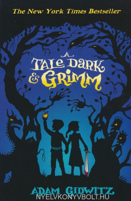 Adam Gidwitz: A Tale Dark and Grimm (Grimm Series)