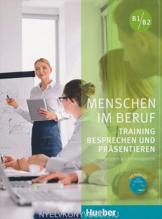 Menschen im Beruf - Training Besprechen und Präsentieren: Deutsch als Fremd- und Zweitsprache / Kursbuch mit Audio-CD
