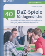 40 DaZ - Spiele für Jugendliche: Schnell einsetzbare Spiele und anpassbare Vorlagen für die Sprachniveaus A1 - B1