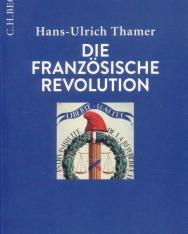 Hans-Ulrich Thamer: Die Französische Revolution