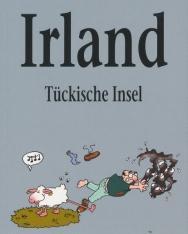 Ralf Sotscheck: Irland: Tückische Insel