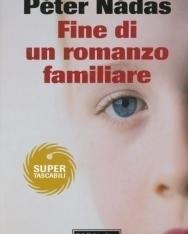 Nádas Péter: Fine di un romanzo familiare (Egy családregény vége olasz nyelven)
