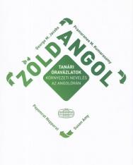 Zöld Angol - Tanári óravázlatok, környezeti nevelés az angolórán