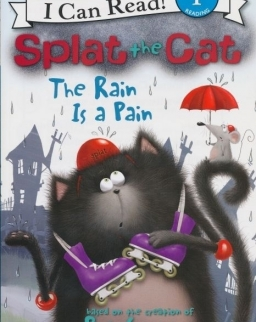 Rob Scotton: Splat the Cat: The Rain Is a Pain (I Can Read Book - Level1)